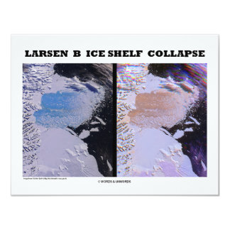 Larsen B Ice Shelf Collapse (Picture Earth) 4.25x5.5 Paper Invitation Card