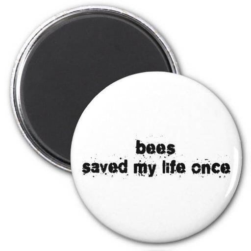 Las abejas ahorraron mi vida una vez imán redondo 5 cm