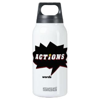 Las acciones hablan más ruidosamente botella isotérmica de agua