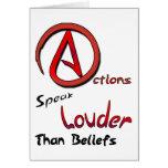 Las acciones hablan más ruidosamente que las creen felicitaciones
