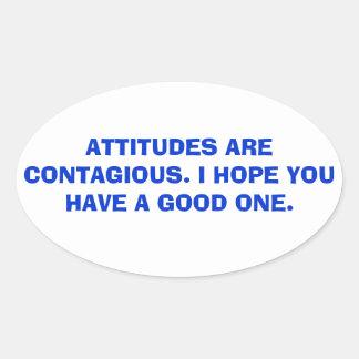 Las actitudes son contagiosas pegatina ovalada