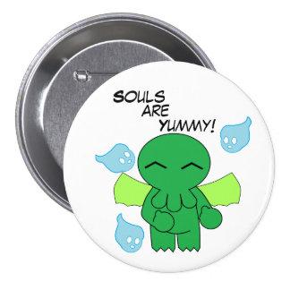 ¡Las almas son deliciosas! Pin Redondo 7 Cm
