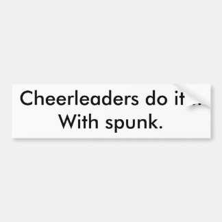 Las animadoras lo hacen… con spunk. etiqueta de parachoque