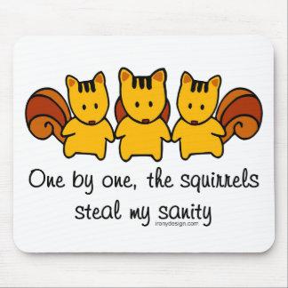 Las ardillas roban mi cordura tapete de raton