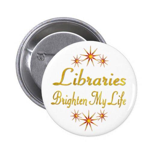 Las bibliotecas aclaran mi vida pin redondo 5 cm