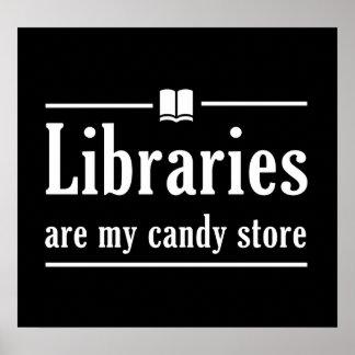 Las bibliotecas son mi tienda de chucherías póster