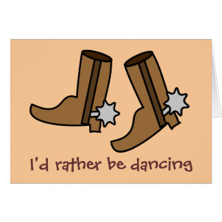Las botas de vaquero estén bailando bastante el tarjeta de felicitación