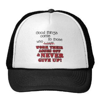 Las buenas cosas vienen a las que… 2 gorra