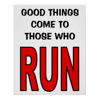 ¡Las buenas cosas vienen a las que corran! Póster