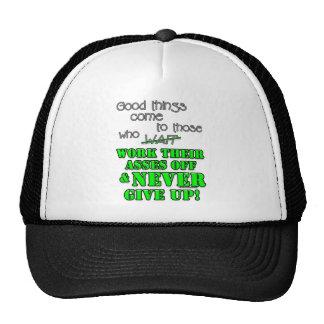 Las buenas cosas vienen a las que… gorra