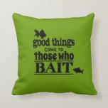 Las buenas cosas vienen a las que hostiguen almohada
