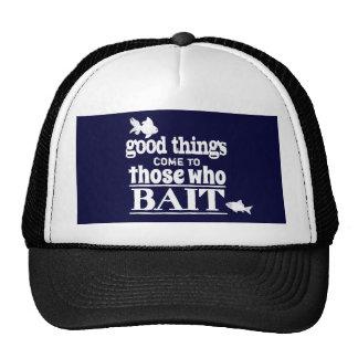 Las buenas cosas vienen a las que hostiguen gorras de camionero