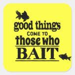 Las buenas cosas vienen a las que hostiguen etiqueta