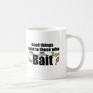 Las buenas cosas vienen a las que hostiguen tazas