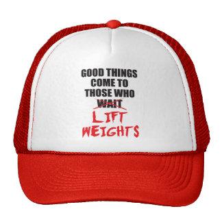 Las buenas cosas vienen a las que levanten los gorras