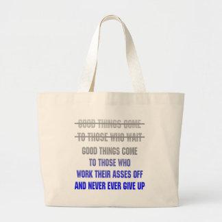 Las buenas cosas vienen a las que trabajen sus asn bolsa