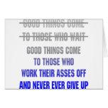 Las buenas cosas vienen a las que trabajen sus asn tarjeta