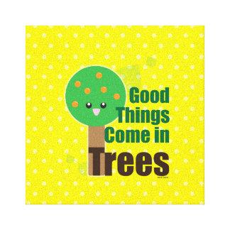 Las buenas cosas vienen en árboles impresión en lienzo estirada