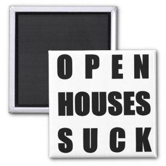 Las casas abiertas chupan iman