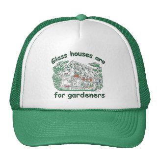 Las casas de cristal están para los jardineros gorras