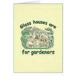 Las casas de cristal están para los jardineros tarjeton
