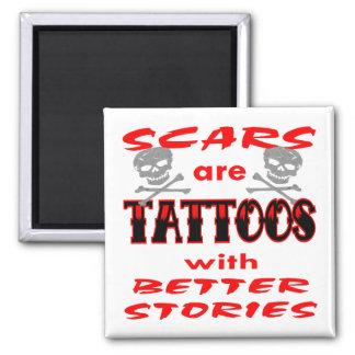 Las cicatrices son tatuajes con mejores historias imán para frigorífico