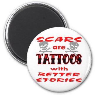 Las cicatrices son tatuajes con mejores historias imán redondo 5 cm