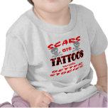 Las cicatrices son tatuajes con mejores historias camiseta