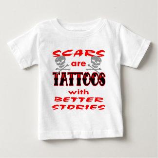 Las cicatrices son tatuajes con mejores historias remeras