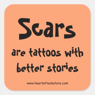 Las cicatrices son tatuajes con una mejor historia pegatina cuadrada