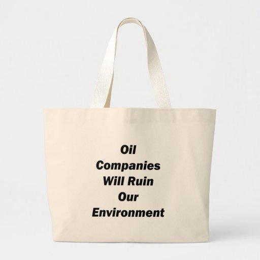 Las compañías petroleras arruinarán nuestro ambien bolsa de mano