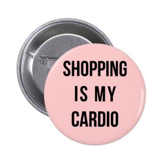 Las compras son mi cardiias en rosa pin redondo de 2 pulgadas