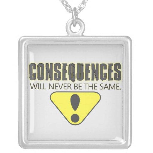 Las consecuencias nunca serán iguales collares personalizados