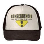 Las consecuencias nunca serán iguales gorras de camionero