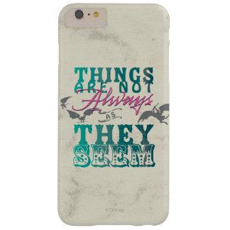 Las cosas no están siempre mientras que parecen funda barely there iPhone 6 plus