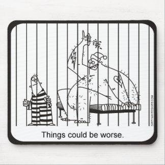Las cosas podían ser peores alfombrillas de ratones