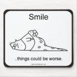 Las cosas podían ser peores tapetes de ratón