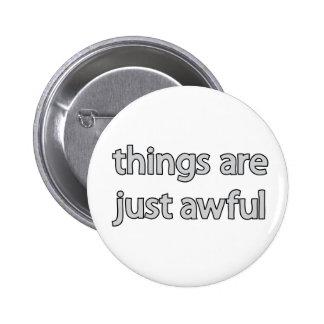 las cosas son apenas botón tremendo pin