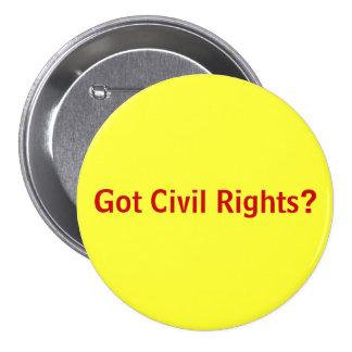 ¿Las derechas civiles conseguidas? Pin Redondo De 3 Pulgadas