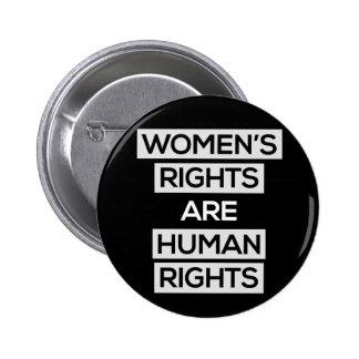 Las derechas de las mujeres son derechos humanos pin redondo de 2 pulgadas