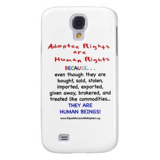 Las derechas del adoptado son derechos HUMANOS Funda Para Galaxy S4