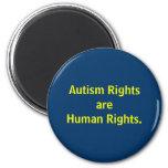 Las derechas del autismo son derechos humanos imán redondo 5 cm
