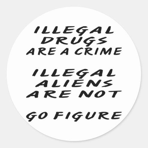 Las drogas ILEGALES son inmigrantes ilegales de un Pegatina Redonda