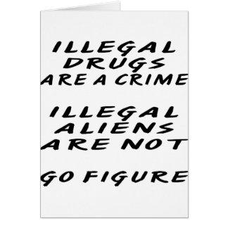 Las drogas ILEGALES son inmigrantes ilegales de un Tarjeton