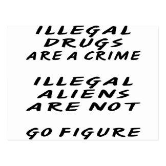 Las drogas ILEGALES son inmigrantes ilegales de un Tarjeta Postal