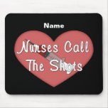 Las enfermeras llaman los tiros (personalizados) alfombrillas de raton