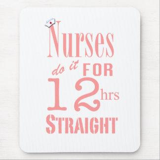 ¡Las enfermeras lo hacen 12 horas de recto! - Rosa Mousepad