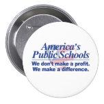 Las escuelas públicas de América hacen un botón de Pins