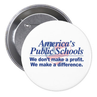 Las escuelas públicas de América hacen un botón de Pin Redondo De 3 Pulgadas