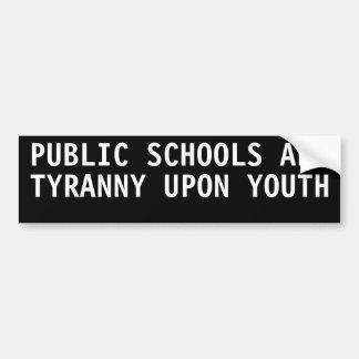 Las escuelas públicas son tiranía sobre la juventu pegatina para auto